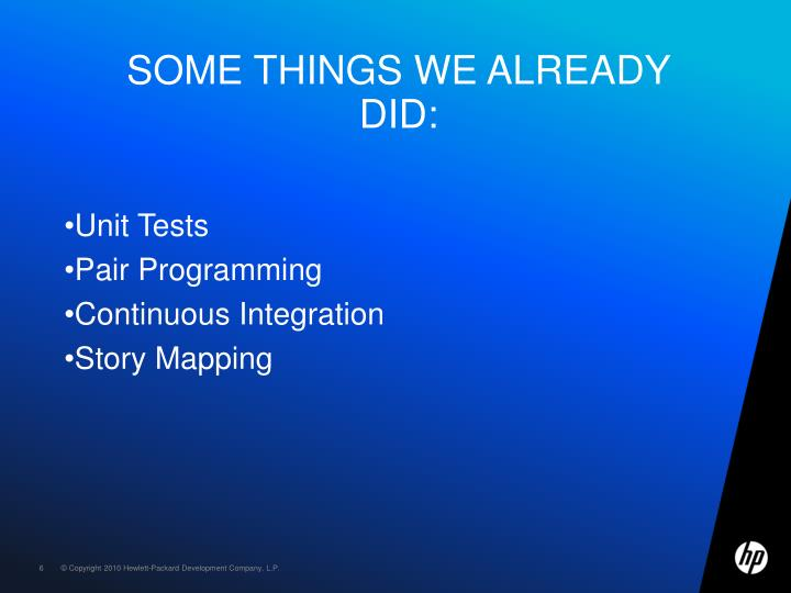 Some things we already did: