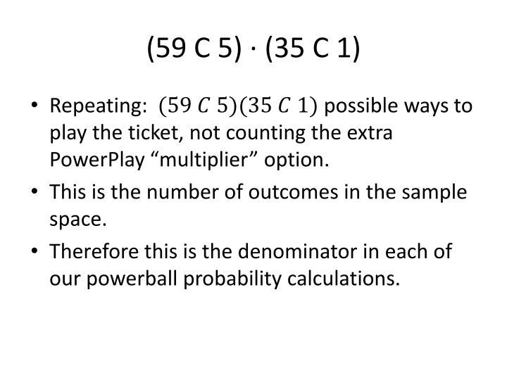 (59 C 5) ∙ (35 C 1)