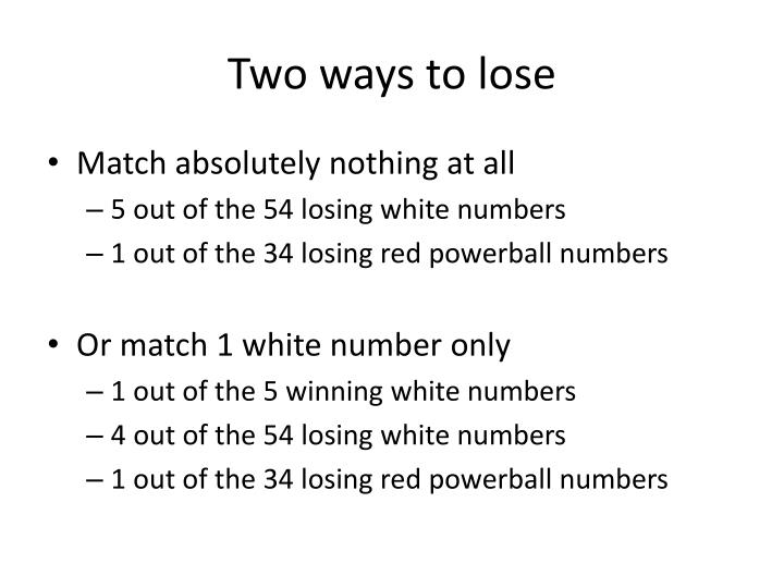 Two ways to lose