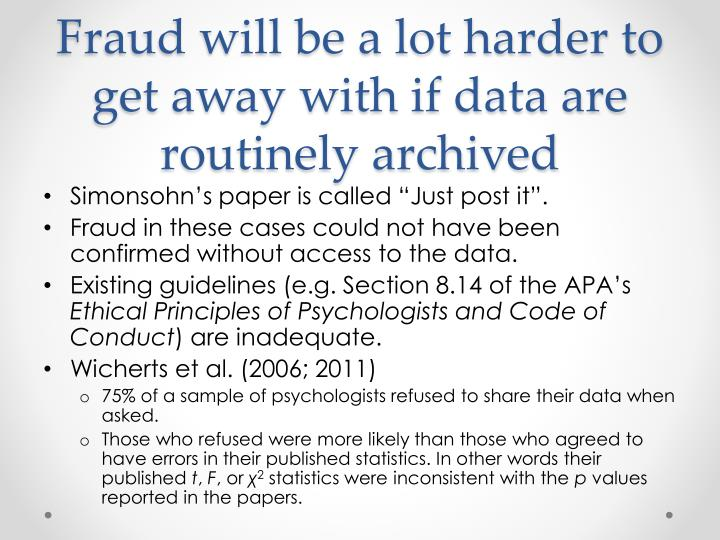 Fraud will be a lot harder to get away with if data are routinely archived