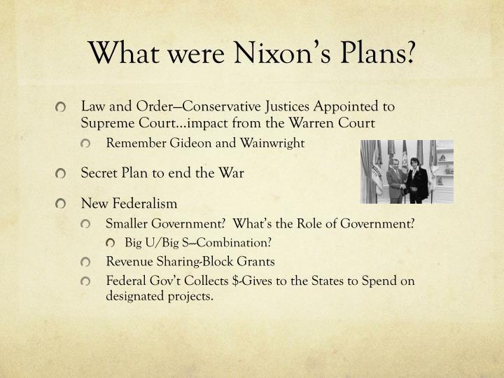 What were Nixon's Plans?