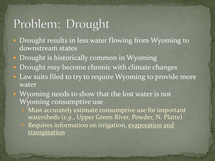 Problem:  Drought