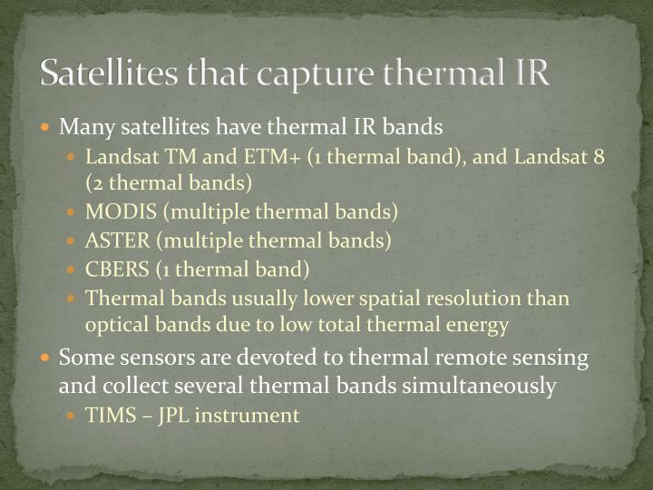 Satellites that capture thermal IR