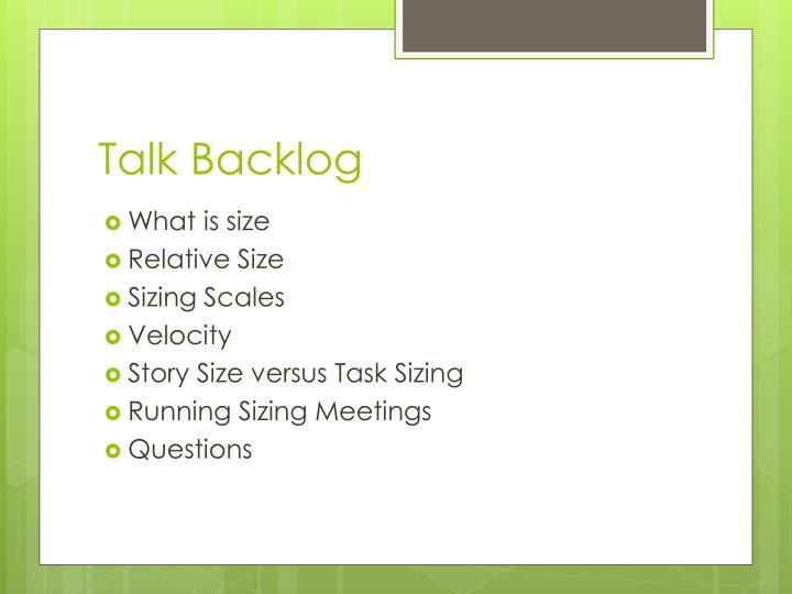 Talk Backlog