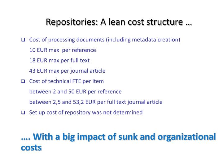 Repositories: A lean cost structure