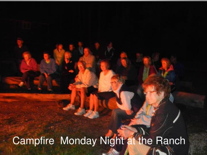 Campfire  Monday Night at the Ranch