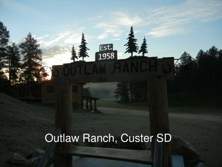 Outlaw Ranch, Custer SD
