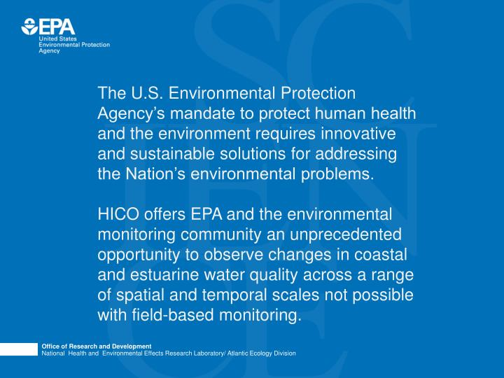 The U.S. Environmental Protection Agency's mandate to protect human health and the environment requires innovative and sustainable solutions for addressing the Nation's environmental problems.