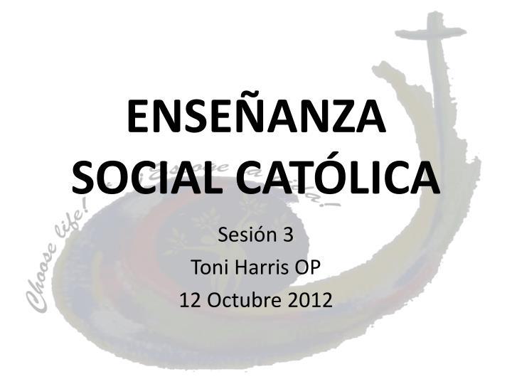 ENSEÑANZA SOCIAL CATÓLICA