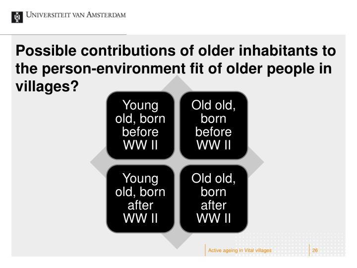 Possible contributions of older inhabitants to the person-environment fit of older people in villages?