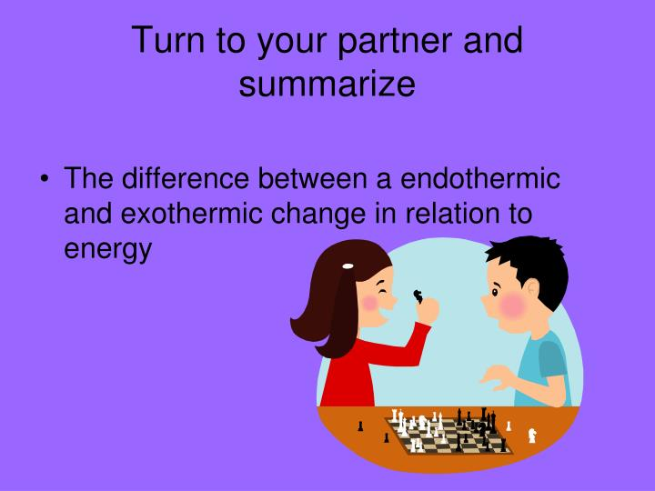 Turn to your partner and summarize