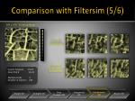comparison with filtersim 5 6