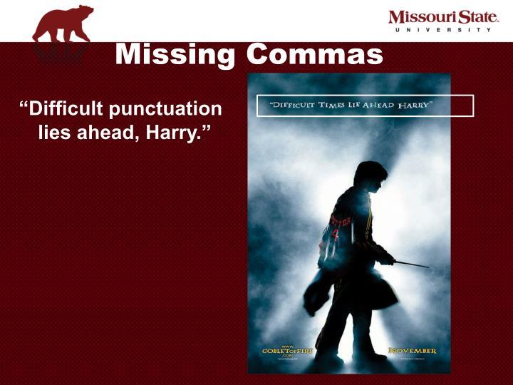 Missing Commas