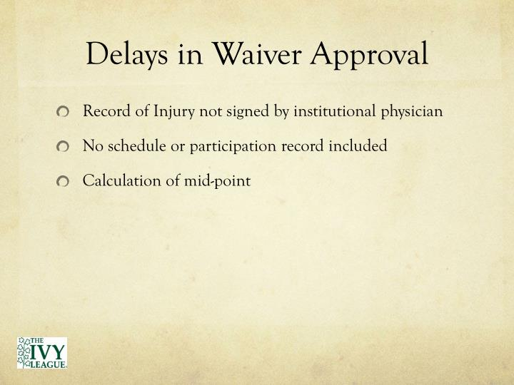 Delays in Waiver Approval