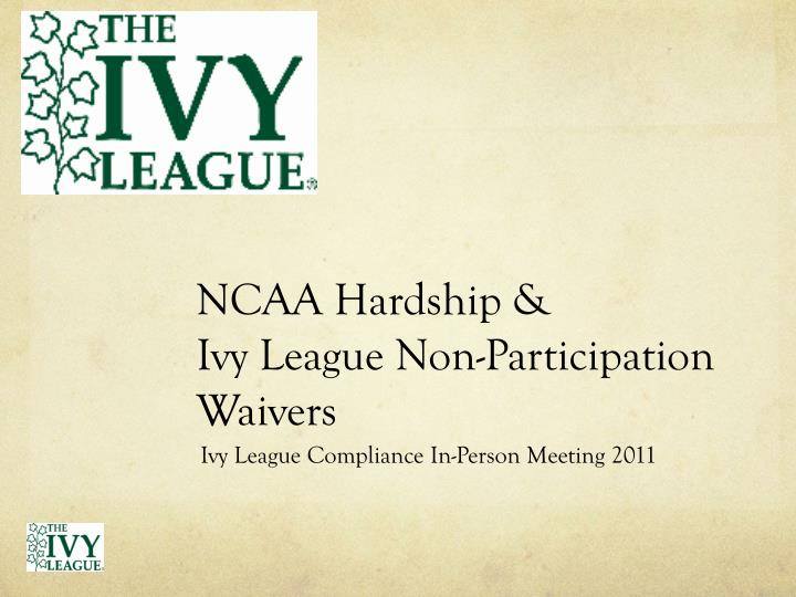 Ncaa hardship ivy league non participation waivers