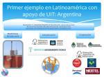 primer ejemplo en latinoam rica con apoyo de uit argentina