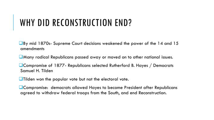 Why did Reconstruction end?