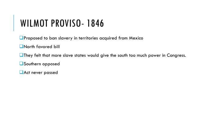 Wilmot Proviso- 1846