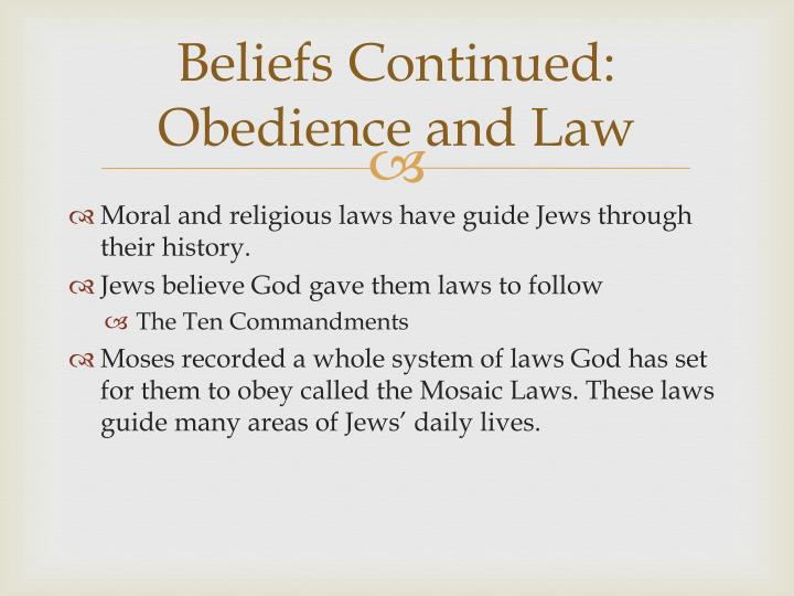 Beliefs Continued: Obedience and Law