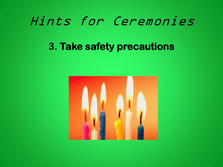 Hints for Ceremonies