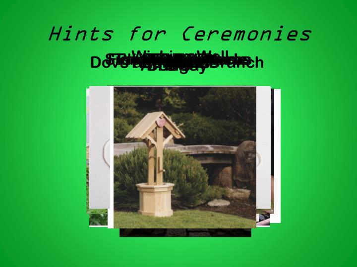 Hints for Ceremonies