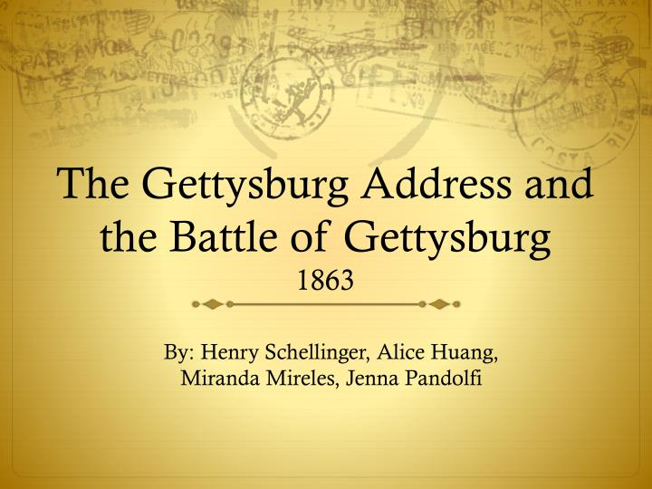 The gettysburg address and the battle of gettysburg 1863