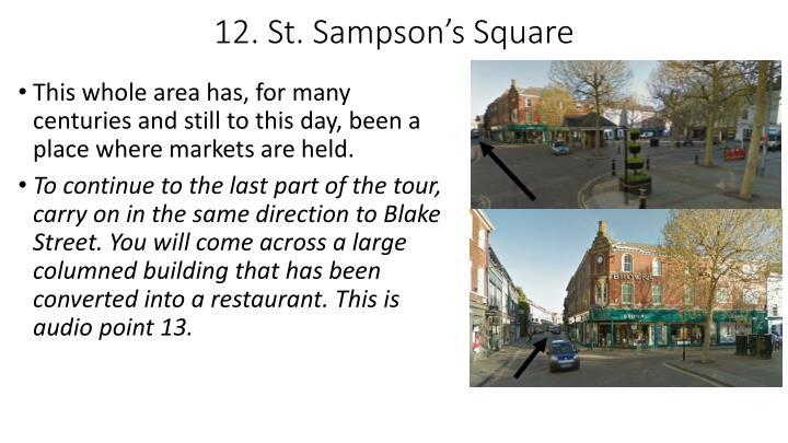 12. St. Sampson's Square
