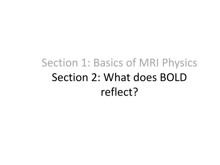 Section 1: Basics of MRI Physics