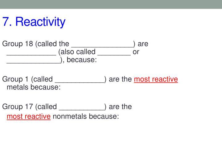 7. Reactivity