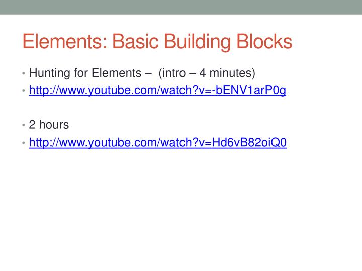 Elements: Basic Building Blocks