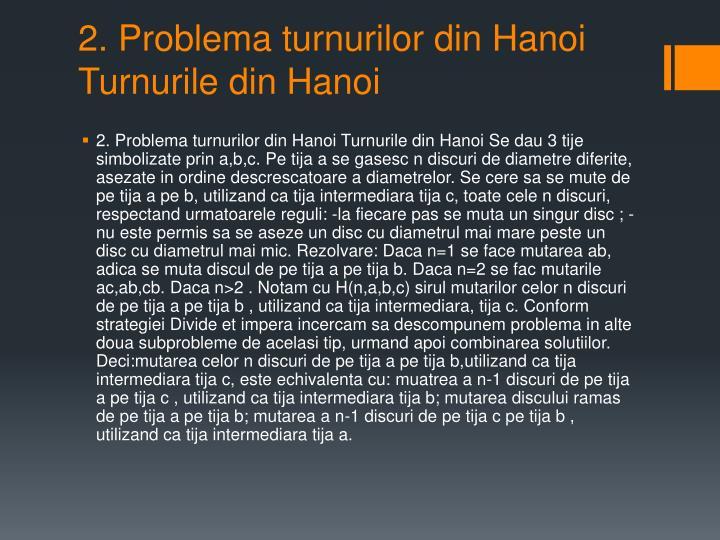 2. Problema turnurilor din Hanoi Turnurile din Hanoi