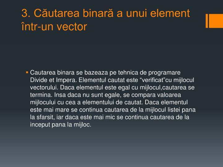 3. Căutarea binară a unui element într-un vector
