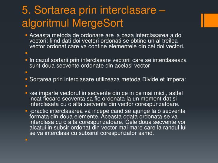5. Sortarea prin interclasare – algoritmul MergeSort