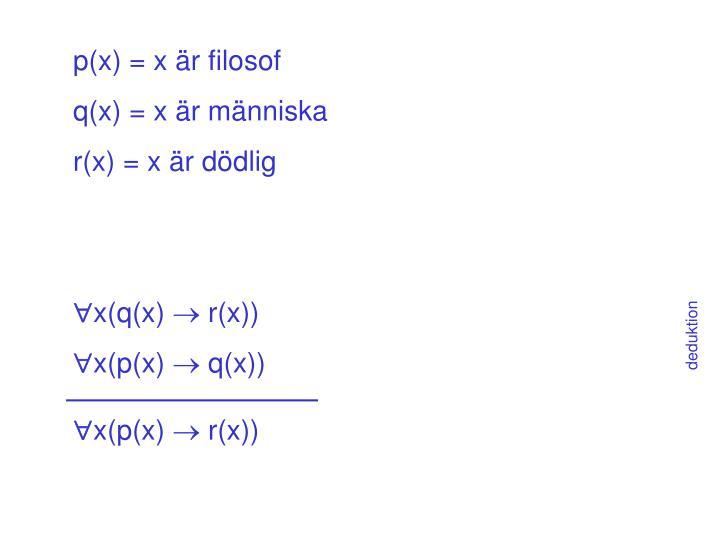 p(x) = x är filosof