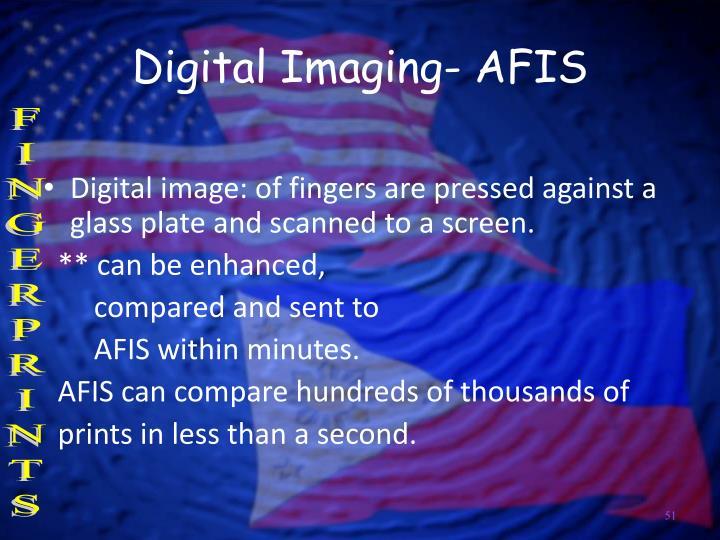 Digital Imaging- AFIS