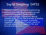 digital imagining iafis