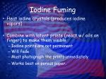 iodine fuming