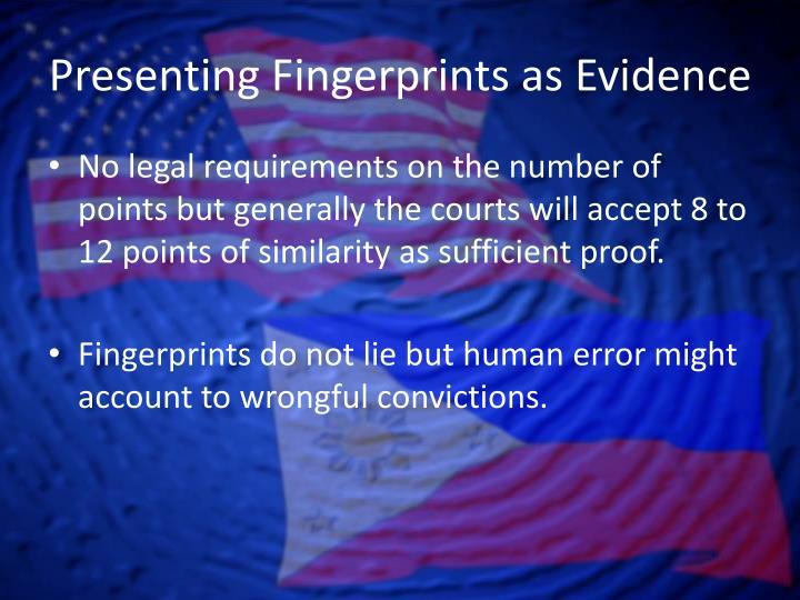 Presenting Fingerprints as Evidence
