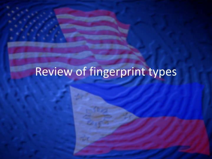 Review of fingerprint types