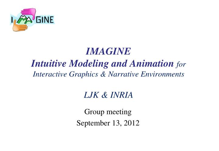 Imagine intuitive modeling and animation for interactive graphics narrative environments ljk inria