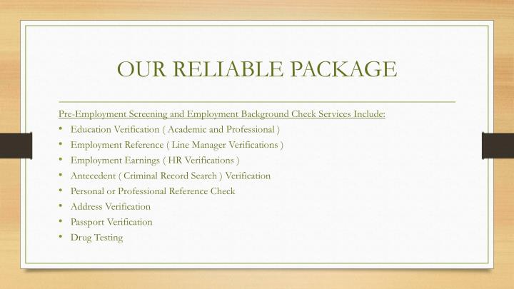 OUR RELIABLE PACKAGE