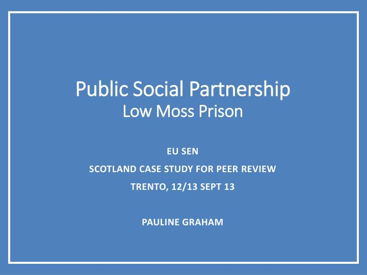 Public social partnership low moss prison