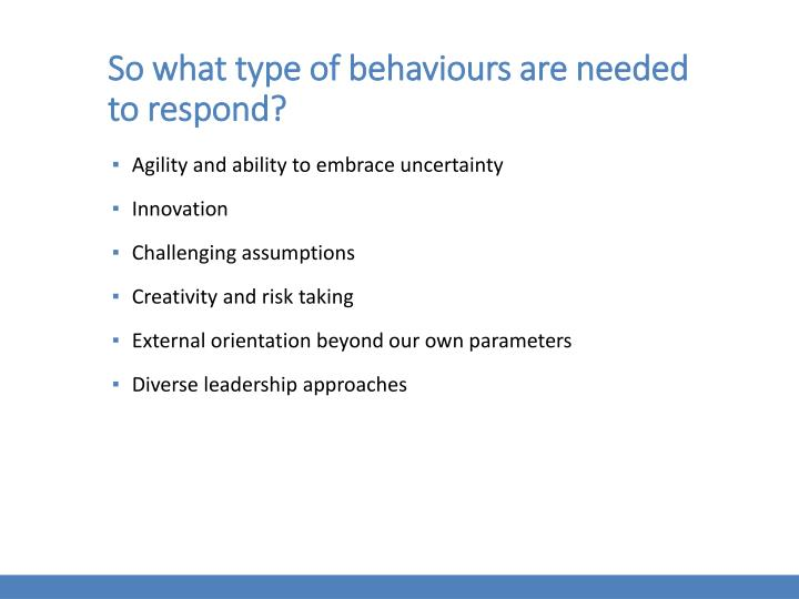 So what type of behaviours are needed to respond?