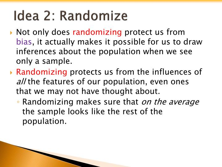 Idea 2: Randomize