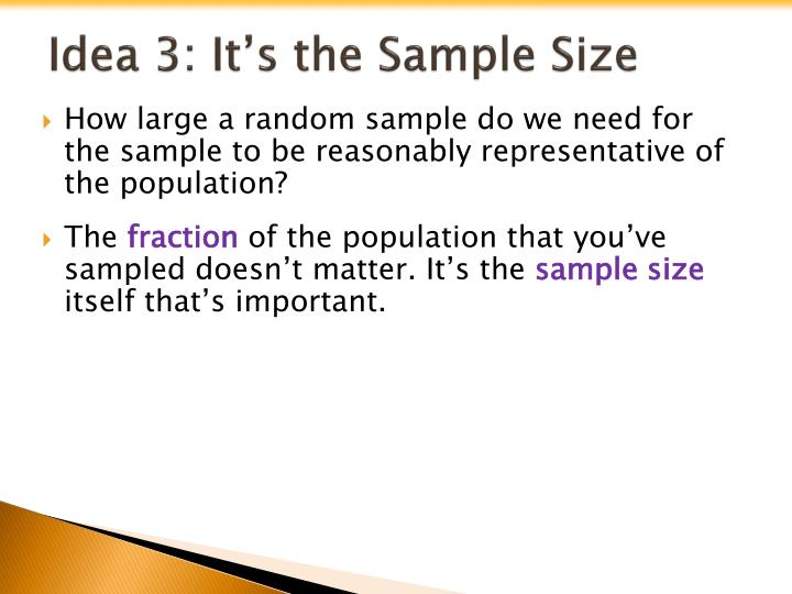 Idea 3: It's the Sample Size