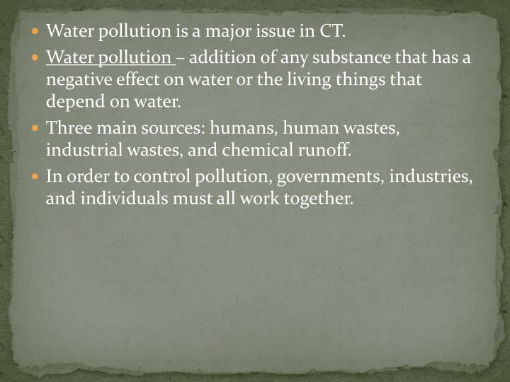 Water pollution is a major issue in CT.