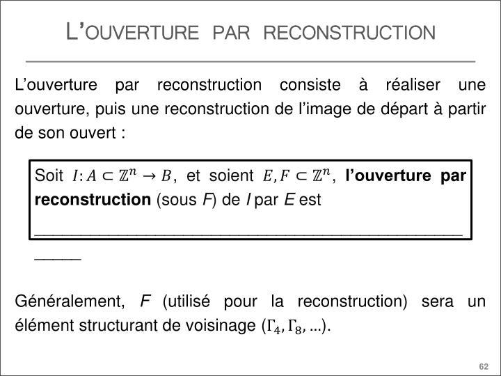 L'ouverture par reconstruction