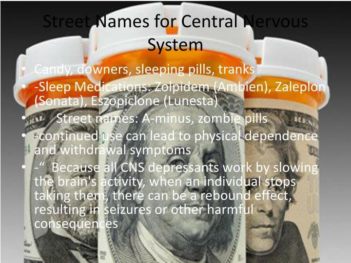 Street Names for Central Nervous System