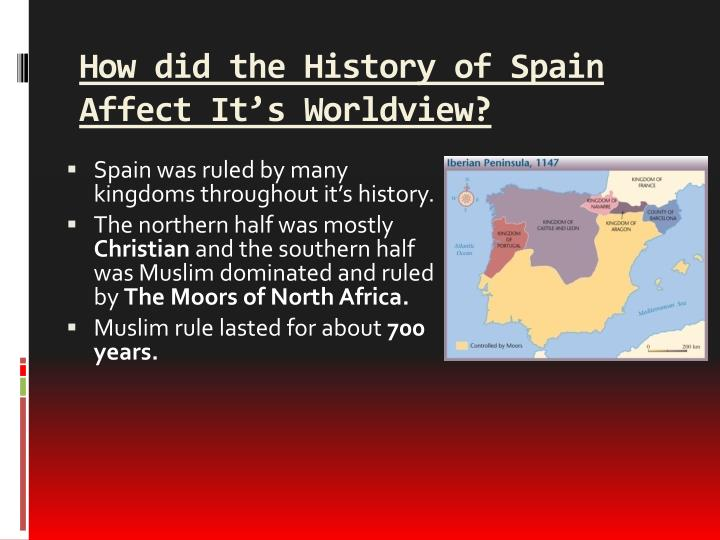 How did the History of Spain Affect It's Worldview?