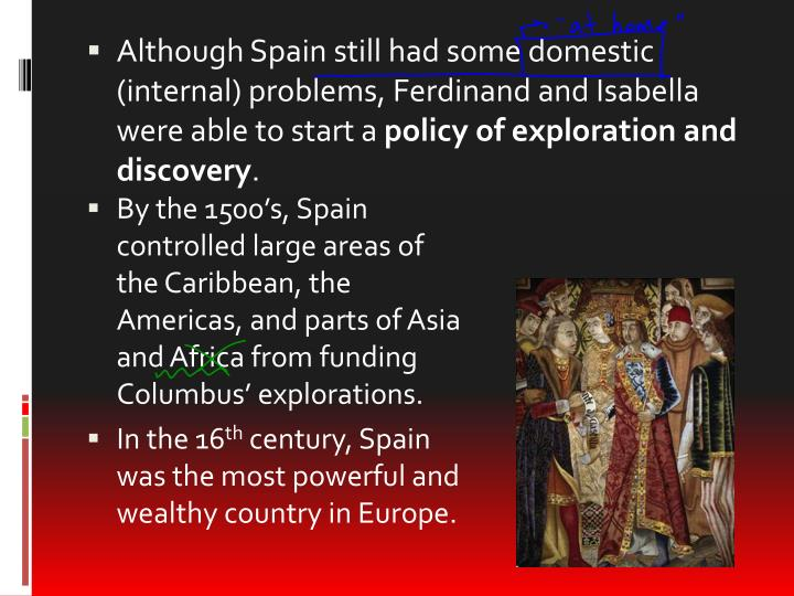 Although Spain still had some domestic
